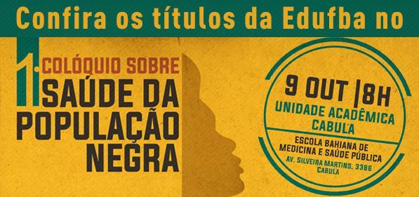 Na próxima sexta, a Edufba participa do 1º Colóquio sobre Saúde da População Negra. Saiba +: http://t.co/Yg7Fmtd3l0 http://t.co/JNKtwUiaKW