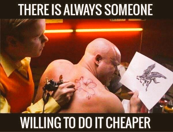 There is always someone willing to do it cheaper! http://t.co/MMuWXTGs5a