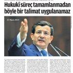 Davutoğlu: Hukuki süreç tamamlanmadan böyle bir talimat uygulanamaz! #SansürcüDİGİTÜRK http://t.co/ynP4O4sIxH