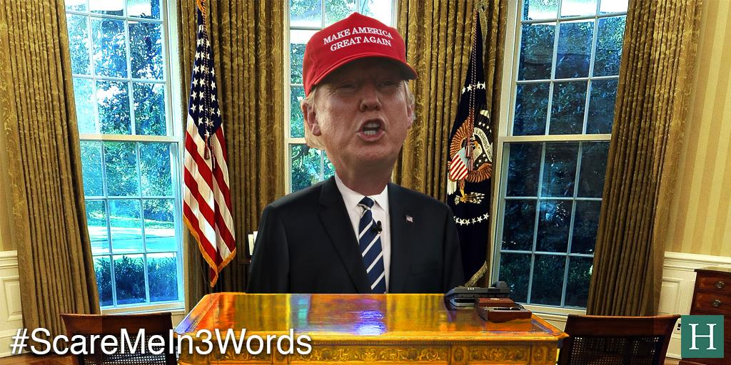 President Donald Trump #ScareMeIn3Words http://t.co/hUf2Gup2we
