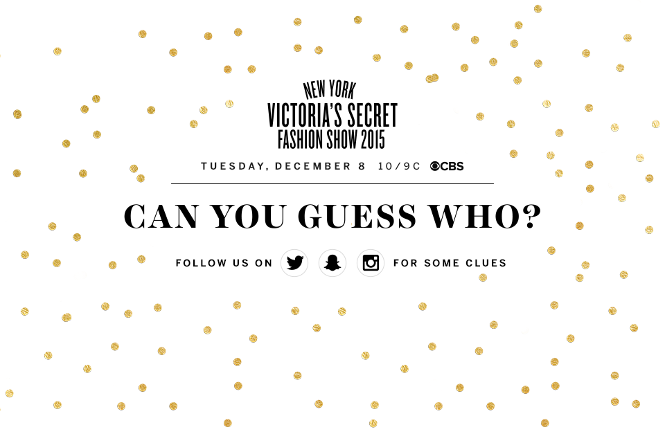 TOMORROW! We're announcing the 2015 #VSFashionShow musical guests. Stay tuned… we'll be dropping some clues ???? http://t.co/pqFlSbtRK4