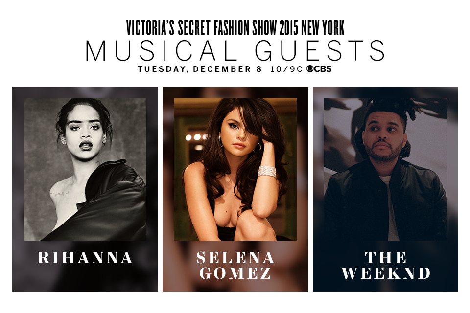 Drumroll please... @rihanna, @selenagomez & @theweeknd  are this year's #VSFashionShow musical guests! http://t.co/cO33AzTl0r
