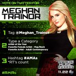 All voting tweets have to include ???????? #AMAs @Meghan_Trainor & Artist Of The Year ❤️❤️❤️ RTs count too!! http://t.co/ebRo0LlrQP