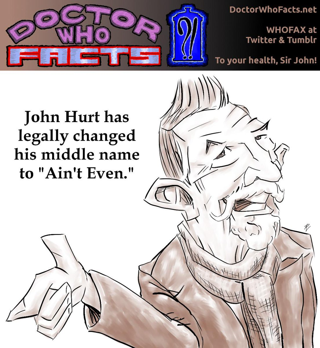 "test Twitter Media - John Hurt has legally changed his middle name to ""Ain't Even."" #DoctorWho @WithJohnHurt http://t.co/o2P9JgWtPU"