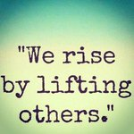 We Rise By Lifting Others! @10MillionMiler @DavidKWilliams #quote #leadership #inspiration RT @SharonWalpole https://t.co/Hs8rSFxGha