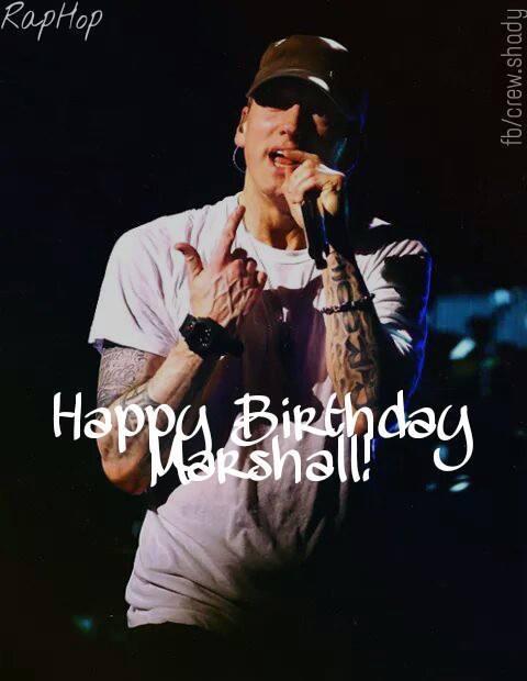 : HAPPY BIRTHDAY EMINEM SLIM MARSHALL B RABBIT MATHERS , I FUCKING LOVE YOU   birthday eminem