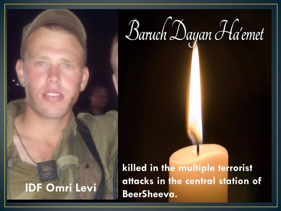 #Israel soldier Omri Levi murdered in Beersheva terror attack. May his memory be a blessing. (@ILNewsFlash) http://t.co/JzqygYt97I