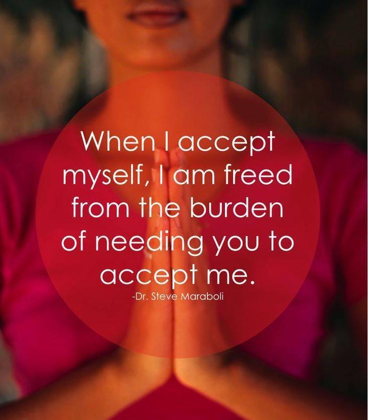 """When I accept myself, I am freed from the burden of needing you to accept me."" - Dr. Steve Maraboli #acceptyourself https://t.co/7wYUmUZq3t"
