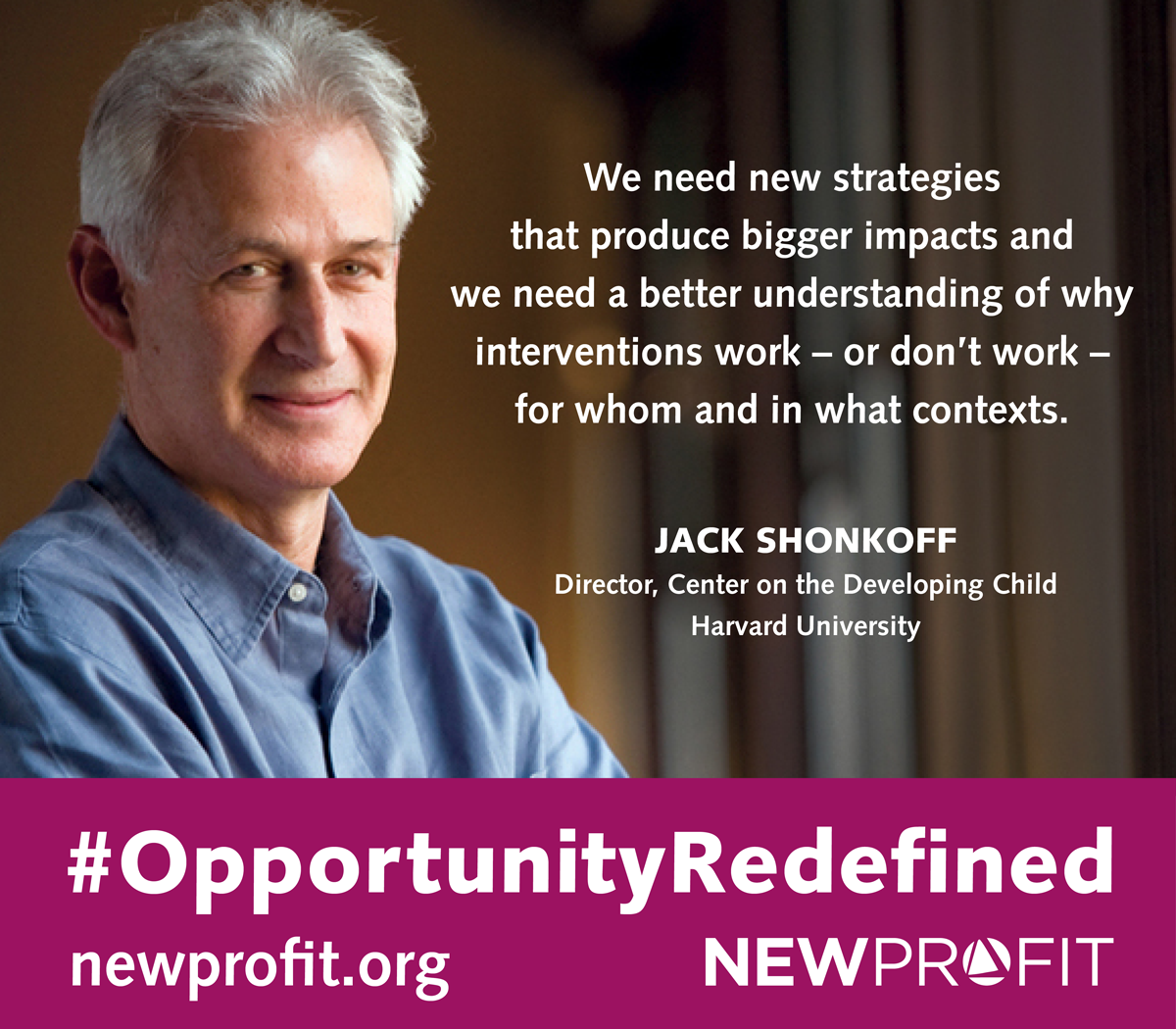 #OpportunityRedefined: Interview with Jack P. Shonkoff, Director of @HarvardCenter https://t.co/4gth8L11Nj https://t.co/HrRYBHNtU5