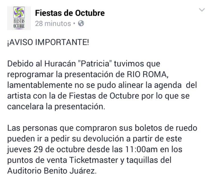 #HuracánPatricia   ¡INFORMACIÓN IMPORTANTE!   FANS QUE COMPRARON BOLETO PARA VER A @RioRomaMx en @octubrefiestas https://t.co/psswYGuC15