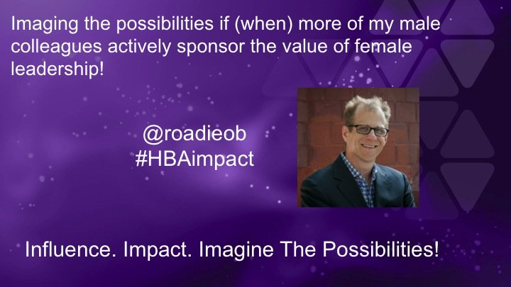 ...if (when) more of my male colleagues actively sponsor the value of female leadership .@roadieob #hbaimpact https://t.co/bzWQM0huDe