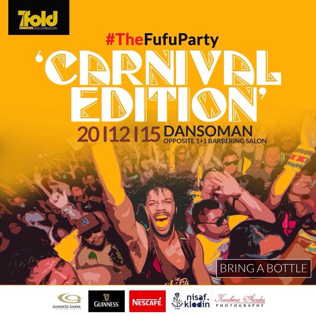 "@7foldghana presents #TheFufuParty ""Carnival Edition"" on the 20th of December 2015 at Dansoman. #BringABottle https://t.co/wKOa2a4oLA"