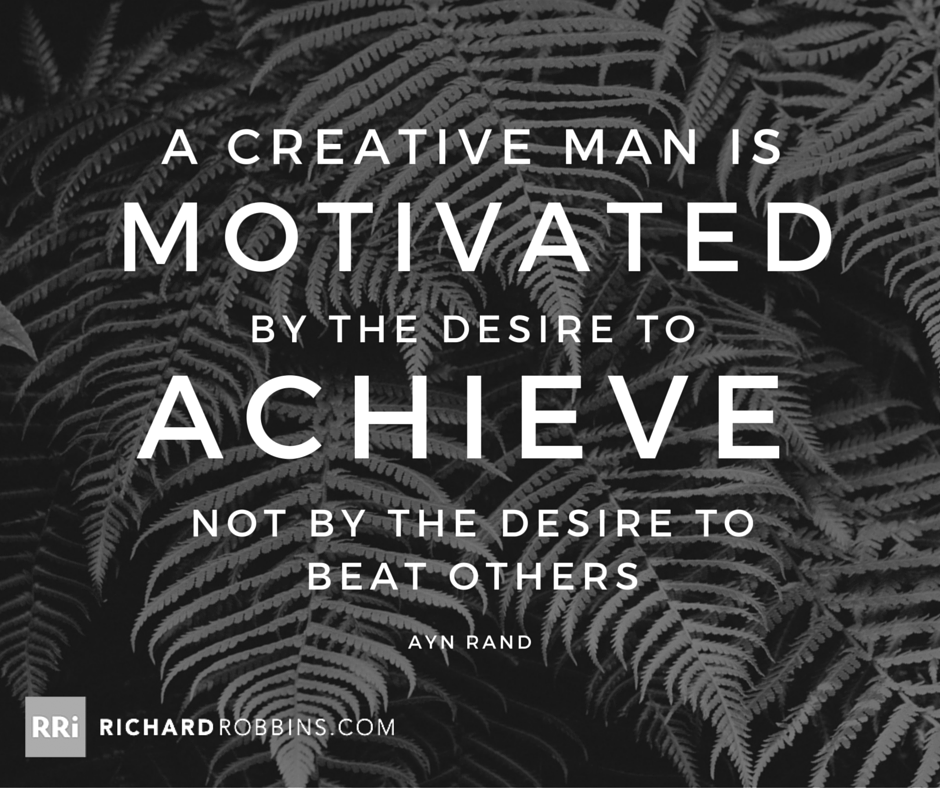 """A creative man is motivated by the desire to achieve, not by the desire to beat others."" Ayn Rand https://t.co/vuKZNQ50Zd"