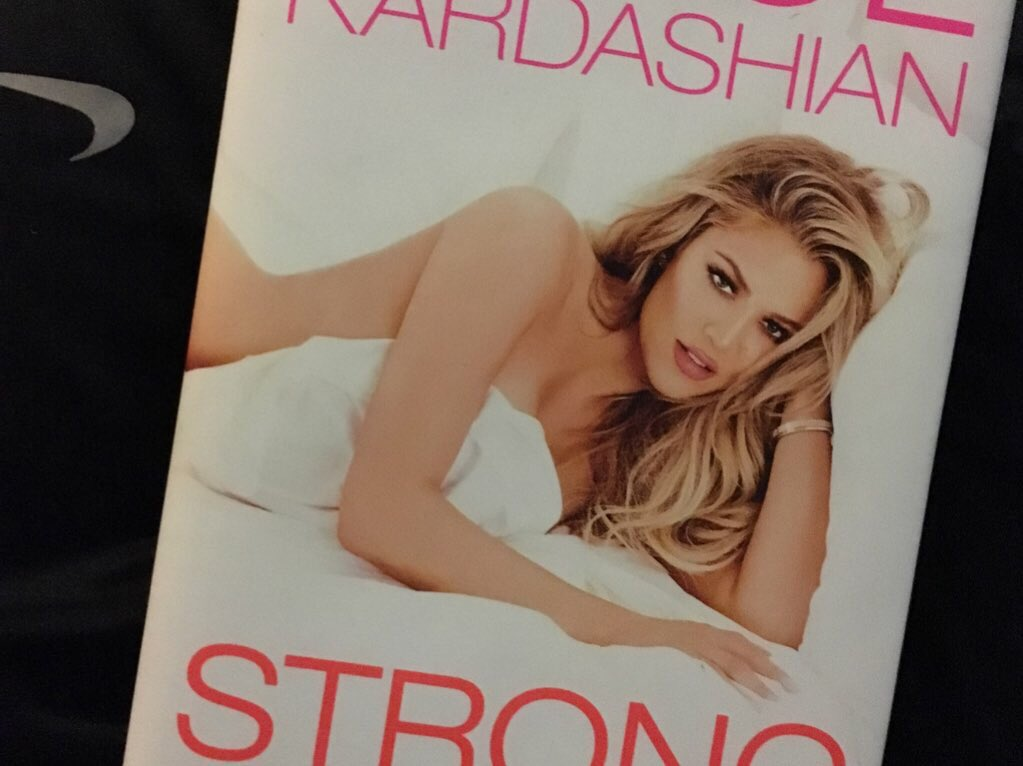 RT @MrRobKardashian: A few pages in & this book has given me life! @khloekardashian really is the strongest ever! #StrongLooksBetterNaked h…