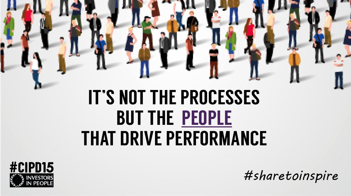 """It's not the processes but the people that drive performance"" #sharetoinspire #weareiip #CIPD15 https://t.co/v7BMvt2Qqp"