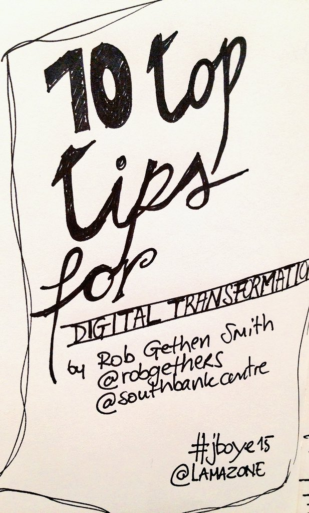 """10 top tips for digital transformation."" My take/notes on @robgethers' inspiring talk. I <3 #10.  #jboye15 https://t.co/AnTcYcOEw5"