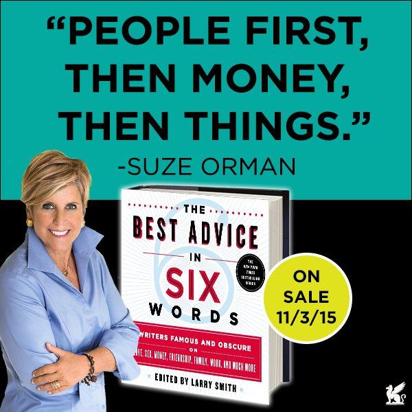 """People first, then money, then things."" —@SuzeOrmanShow  Your #BestAdviceinSix? https://t.co/ubhj5E45L8 https://t.co/weho3UwqEe"