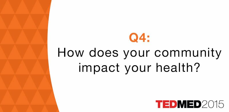 How does your community impact your health? Share your answer to #4 of 10Qs to inspire a #cultureofhealth #TEDMED https://t.co/nnxr0YXj1M