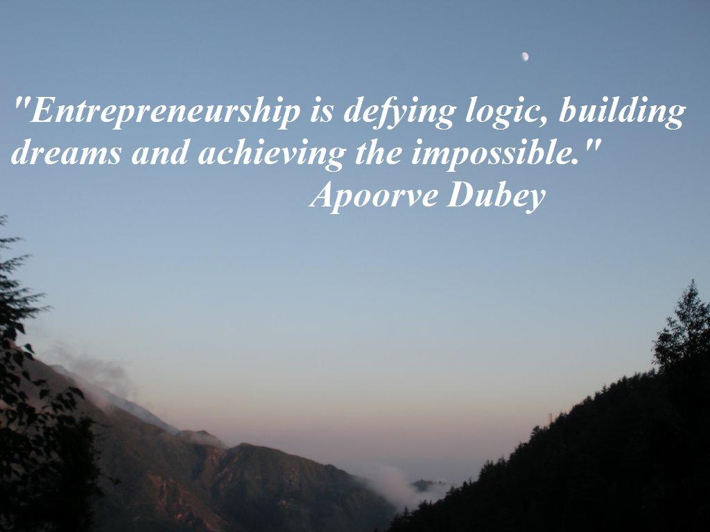 Entrepreneurship is defying logic, building dreams and achieving the impossible. -Apoorve Dubey #sales #entrepreneur https://t.co/VBg354iOGn
