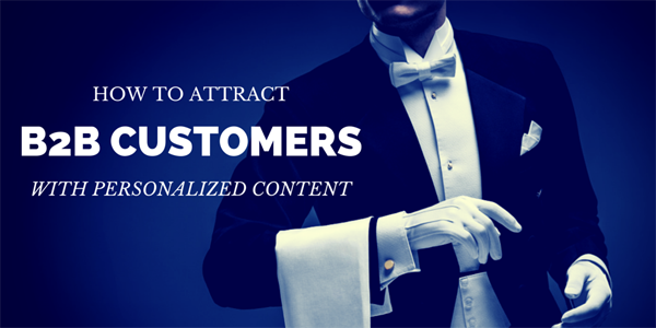 How to Attract B2B Customers With Personalized Content https://t.co/1kNrfFJbsH #B2Bmarketing #ContentMarketing https://t.co/QNq8Pn6DTP