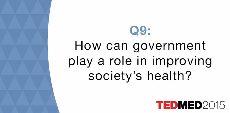 Q9: How can government play a role in improving society's health? #cultureofhealth #TEDMED https://t.co/mbfuh3kXN8