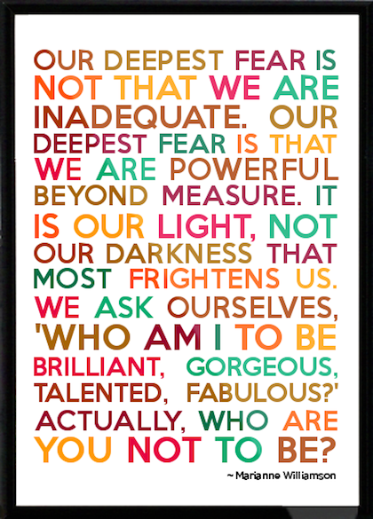 Our deepest fear is NOT that we are inadequate... #MarianneWilliamson https://t.co/5N2WK4Df3n