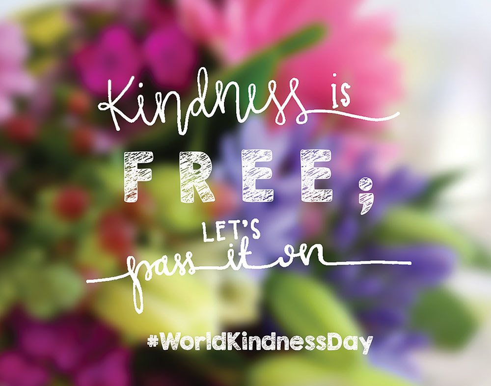 Kindness is free, let's pass it on! - World Kindness Day https://t.co/vXoDmlp2i0