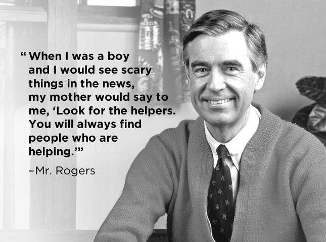 "Reminded of this Mr. Rogers quote by @kennethn ""Look for the helpers."" https://t.co/b97WNw7gYC"