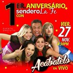 Nos vemos hoy en Sendero La Fe. 4:30 pm ... Vamos a festejar el 1.er Aniversario... En vivo #Acabatelo https://t.co/hY4wTTej37