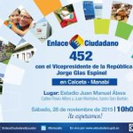 Todos invitados este sábado al #Enlace452 con el Vicepresidente @JorgeGlas desde #Manabí ¡Les esperamos! https://t.co/fYT1lsOzlh