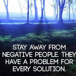 """""""Stay away from negative people. They have a problem for every solution."""" - Unknown https://t.co/gtKCJACgG0 https://t.co/uIc6HafiNp"""