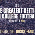 You make our home The Greatest Setting in College Football. Thanks for your support of Husky Football. #UWHuskies https://t.co/3ASgtdae6G