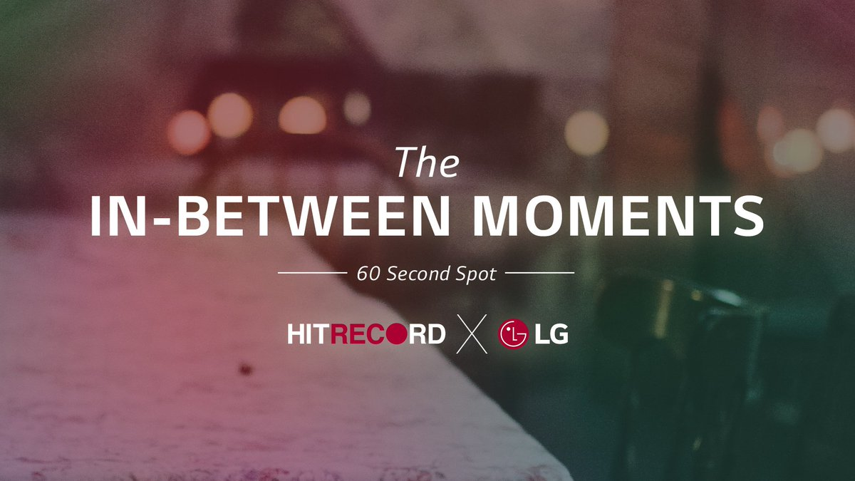 RT @hitRECord: We present to you a new version of our #InBetweenMoments spot: https://t.co/NlDRyliAiL @LGUSAMobile #LGV10 Enjoy! https://t.…