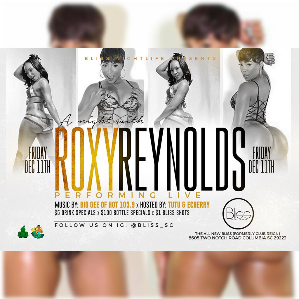 RT : #RoxyReynolds COLUMBIA, SC DECEMBER 11th #BlissUltraLounge Presented By: