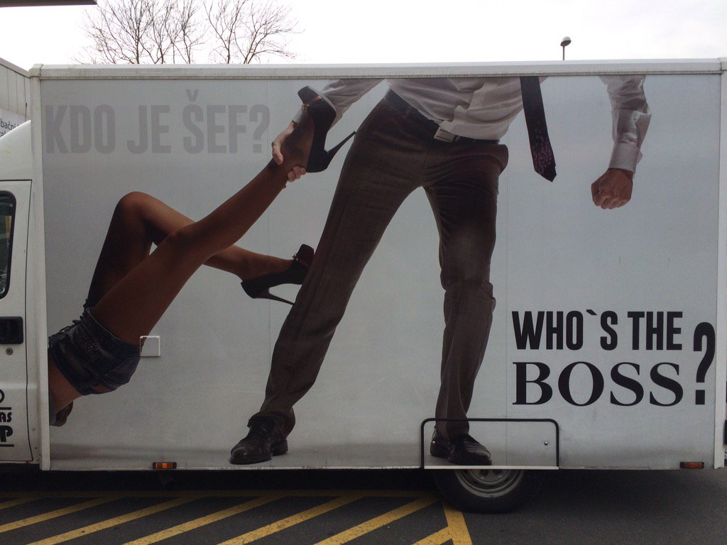 """Who's the boss?"" Saw this on the side of a van in Slovenia. @EverydaySexism https://t.co/ZnPHrVUSEg"