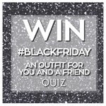 #WIN an outfit everyday for you & a friend: 2-6pm! RT, Follow us & tag them to enter. #BlackFriday #QUIZBlackFriday https://t.co/spLJpQRSdl