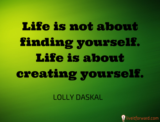 Life is not about finding yourself. Life is about creating yourself. —Lolly Daskal #Life #Inspiration @lollydaskal https://t.co/CL5btKmvKE