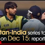 #Pakistan-#India series to begin on Dec 15: reports Read more: https://t.co/uotVMJT5t1 https://t.co/9LdQh3BD5K