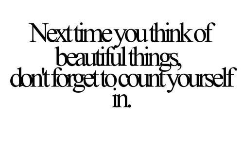Next time you think of beautiful things, count yourself in. #beauty #inspirechat https://t.co/jq3gGrjncY