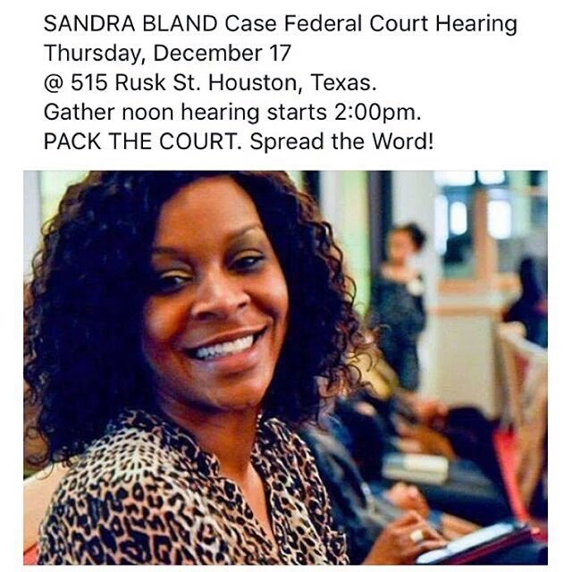 Houston: We MUST pack the courtroom 12/17 for #SandraBland and her family.  #WhatHappenedToSandraBland https://t.co/AlxJqrpL31