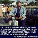 Necesitamos un mundo llenos de Pepes Mujicas.. Políticos que vivan como la mayoría y no la minoría #MujicaDeVuelta https://t.co/awWcd8X2e7