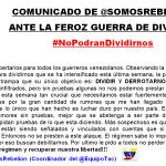 COMUNICADO DE @SOMOSREBELIÓN ANTE LA FEROZ GUERRA DE DIVISIÓN #NoPodranDividirnos https://t.co/oNpjj6xu0I