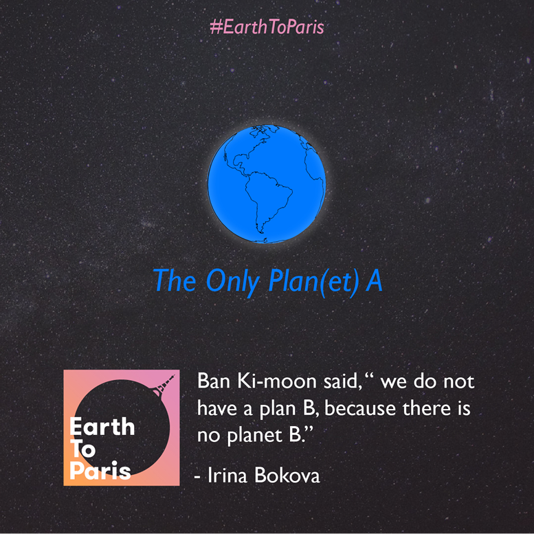 We don't have a plan B, because we don't have a planet B. The time to act is now! #EarthToParis https://t.co/Hl9rSloTzO