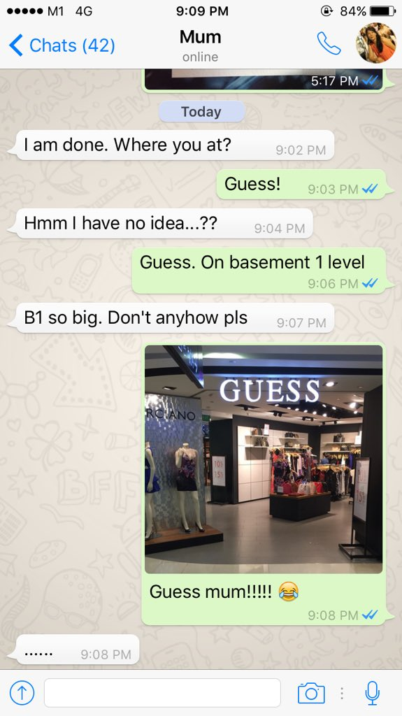 Conversation with mum. I AM AT GUESS, MUM