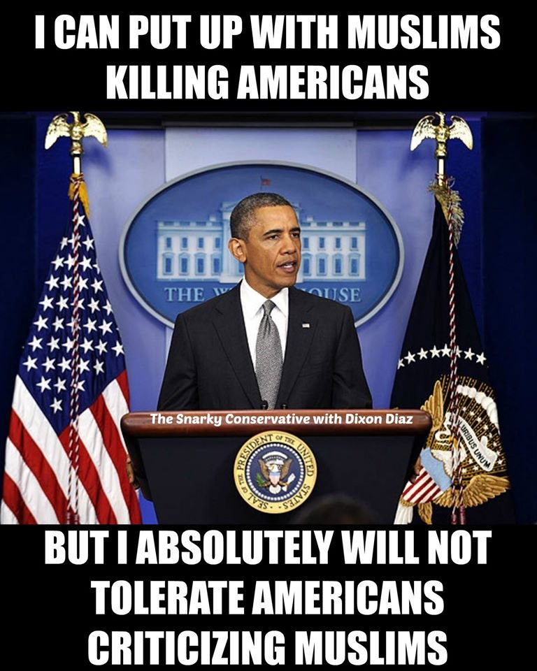 I can put up with Muslims killing Americans but I will not tolerate Americans criticizing Muslims! #ObamaSpeech https://t.co/LpKY5Hl0EA