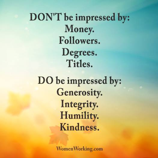 Be impressed by Generosity. Integrity. Humility. Kindness. #love #inspiration https://t.co/rKRRISw2ie