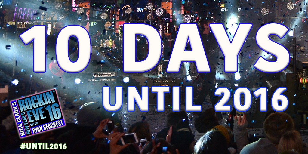 Only 10 DAYS left #until2016! The countdown is on... Are you ready? @NYRE #RockinEve https://t.co/GStMRfSkWI