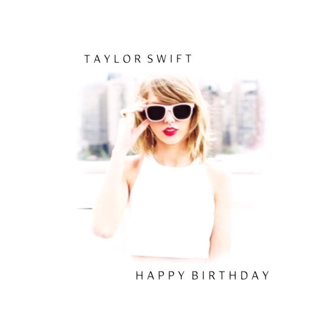 !  TAYLOR SWIFT HAPPY BIRTHDAY