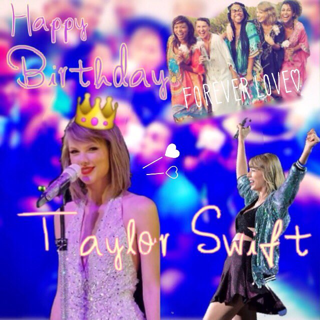 Happy Birthday                     Taylor Swift  i love u so much