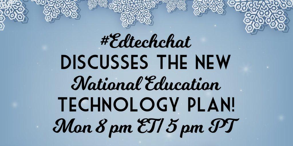 Come discuss the new National Education Technology Plan! #Edtechchat Mon 12/14 8 pm ET/ 5 pm PT#Edtech #NETP16 https://t.co/Yowlx1dzKH